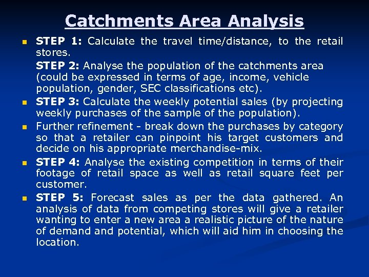 Catchments Area Analysis n n n STEP 1: Calculate the travel time/distance, to the