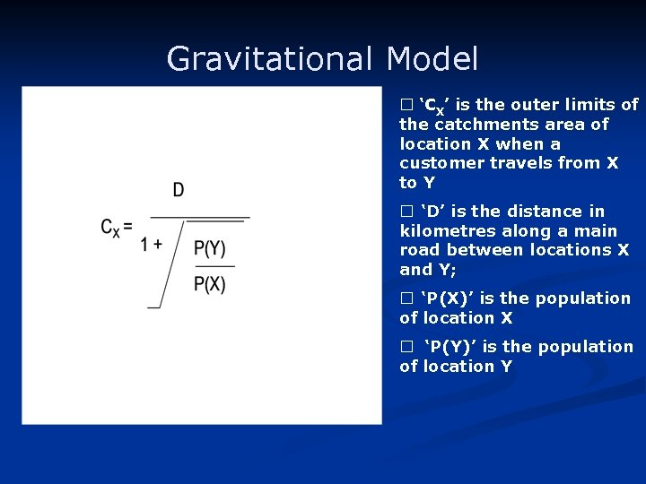 Gravitational Model ¨ 'CX' is the outer limits of the catchments area of location