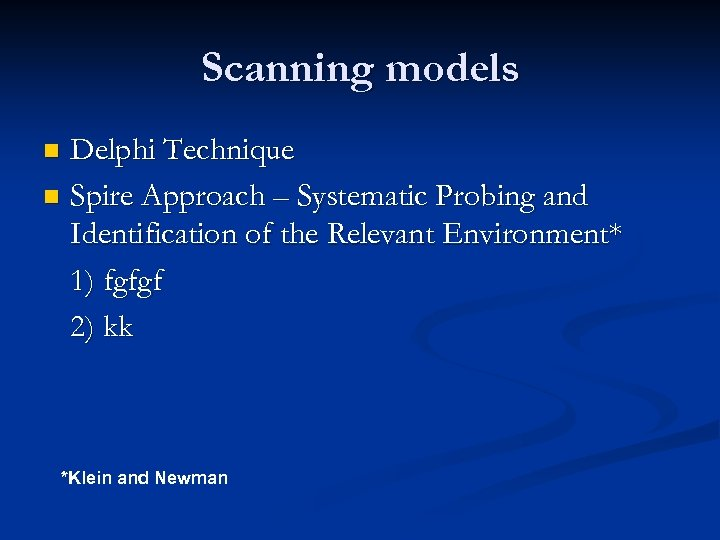 Scanning models Delphi Technique n Spire Approach – Systematic Probing and Identification of the