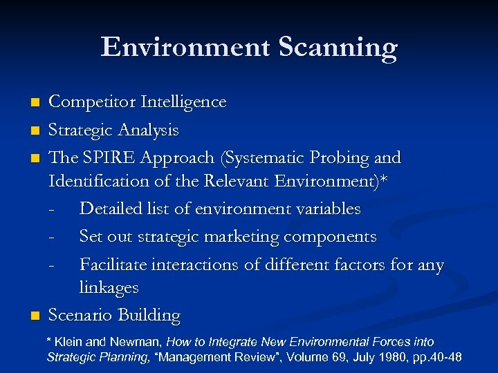 Environment Scanning n n Competitor Intelligence Strategic Analysis The SPIRE Approach (Systematic Probing and