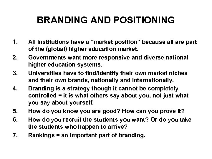 BRANDING AND POSITIONING 1. 2. 3. 4. 5. 6. 7. All institutions have a