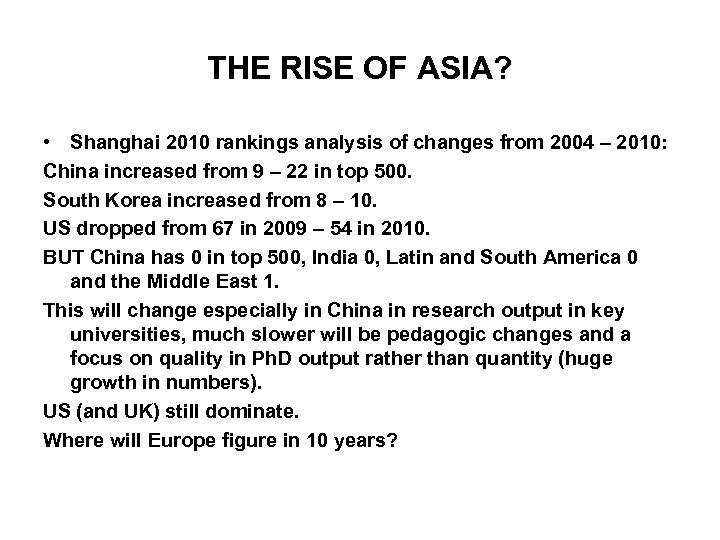 THE RISE OF ASIA? • Shanghai 2010 rankings analysis of changes from 2004 –