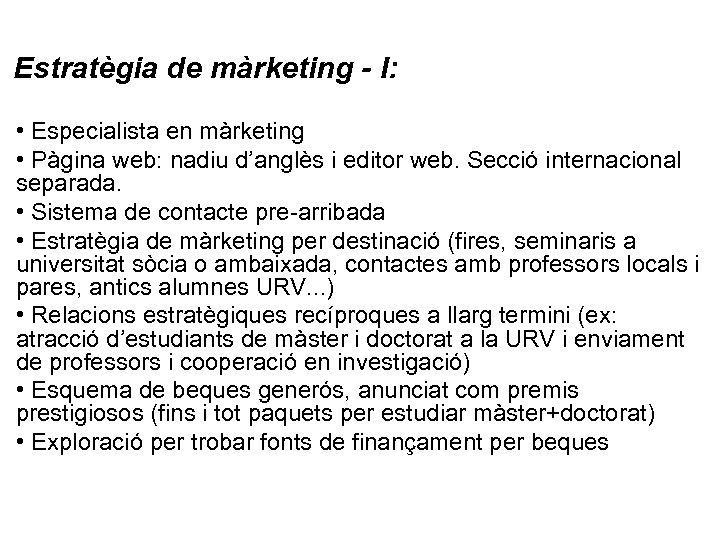 Estratègia de màrketing - I: • Especialista en màrketing • Pàgina web: nadiu d'anglès
