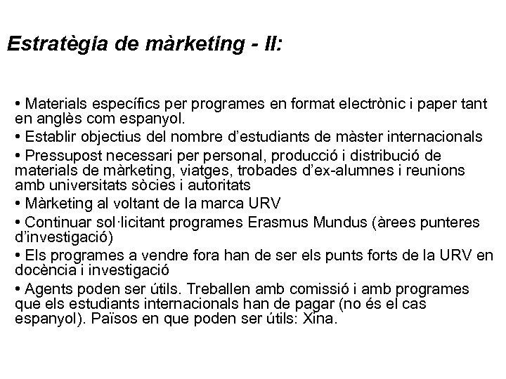 Estratègia de màrketing - II: • Materials específics per programes en format electrònic i