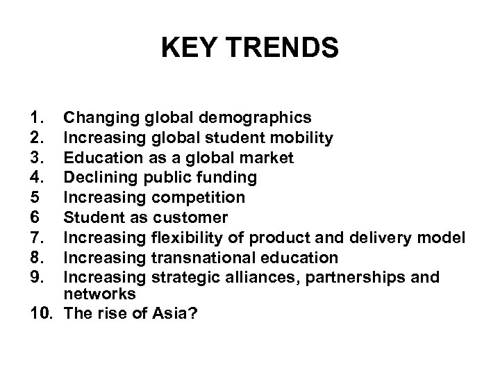 KEY TRENDS 1. 2. 3. 4. 5 6 7. 8. 9. Changing global demographics