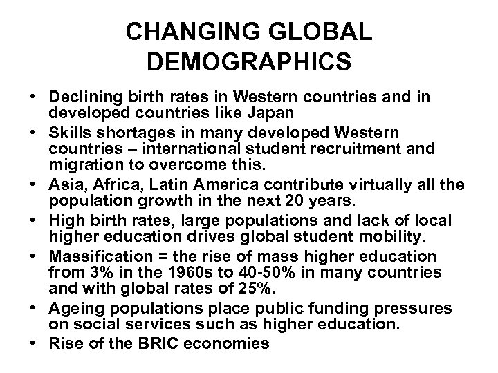 CHANGING GLOBAL DEMOGRAPHICS • Declining birth rates in Western countries and in developed countries