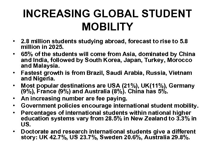 INCREASING GLOBAL STUDENT MOBILITY • 2. 8 million students studying abroad, forecast to rise