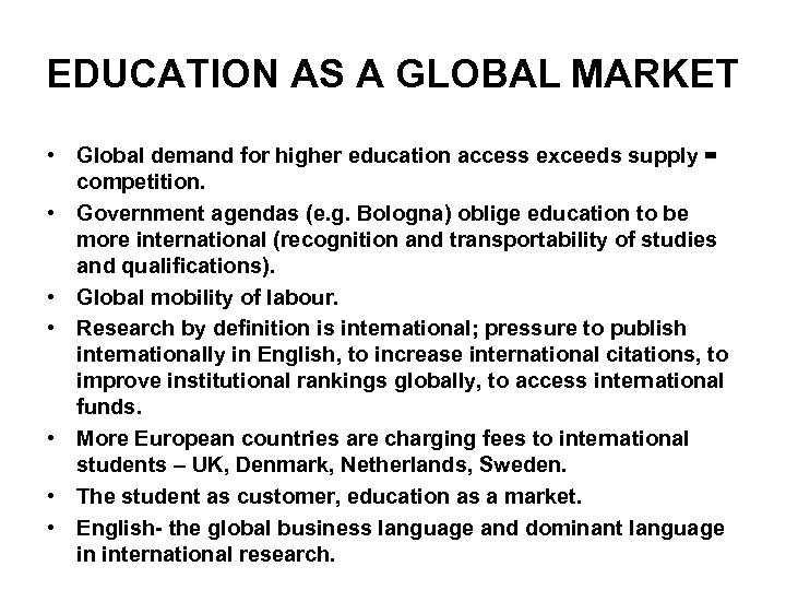 EDUCATION AS A GLOBAL MARKET • Global demand for higher education access exceeds supply