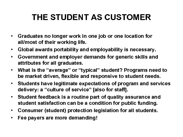 THE STUDENT AS CUSTOMER • Graduates no longer work in one job or one