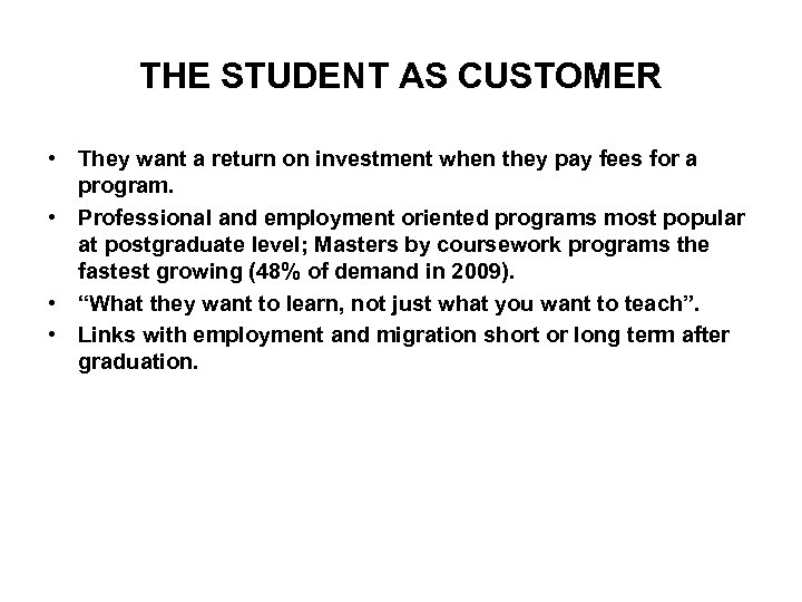 THE STUDENT AS CUSTOMER • They want a return on investment when they pay