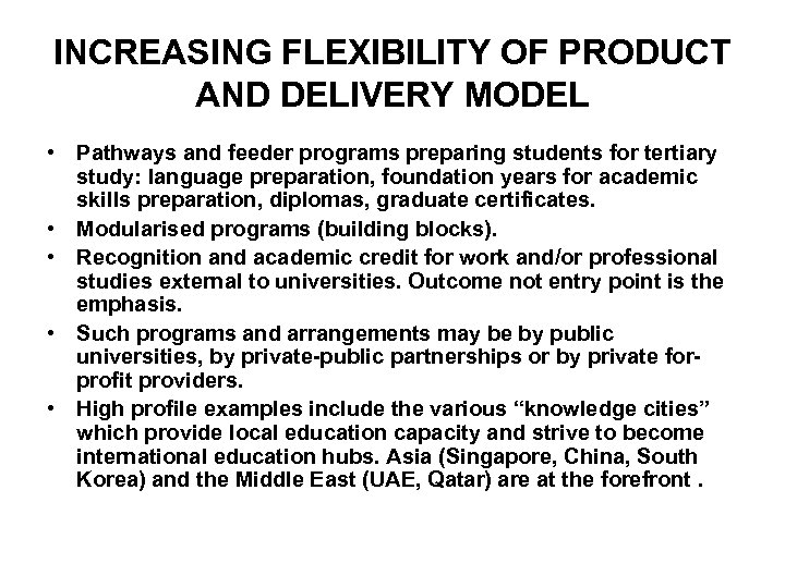 INCREASING FLEXIBILITY OF PRODUCT AND DELIVERY MODEL • Pathways and feeder programs preparing students