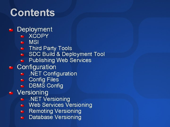 Contents Deployment XCOPY MSI Third Party Tools SDC Build & Deployment Tool Publishing Web