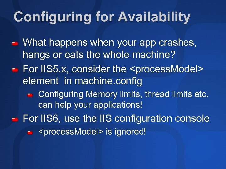 Configuring for Availability What happens when your app crashes, hangs or eats the whole