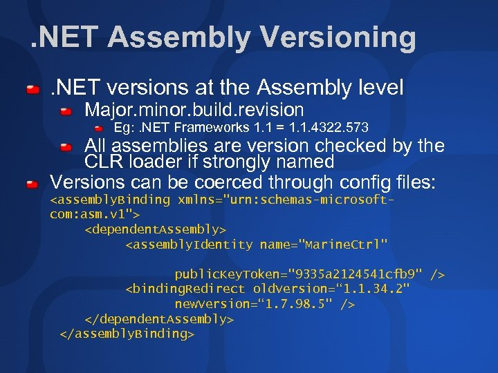 . NET Assembly Versioning. NET versions at the Assembly level Major. minor. build. revision