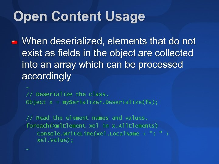 Open Content Usage When deserialized, elements that do not exist as fields in the