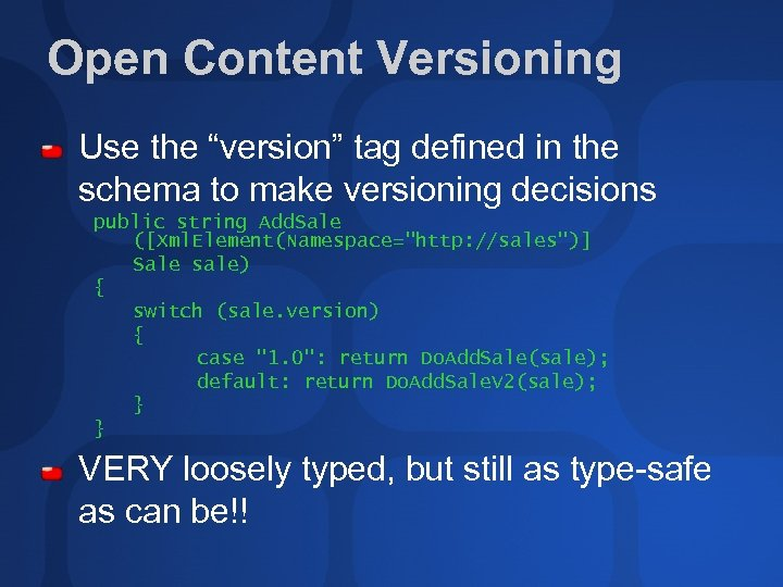 "Open Content Versioning Use the ""version"" tag defined in the schema to make versioning"