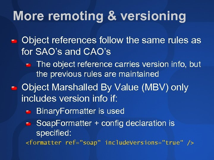 More remoting & versioning Object references follow the same rules as for SAO's and