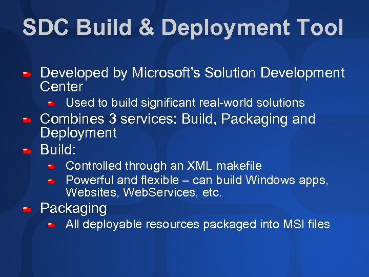 SDC Build & Deployment Tool Developed by Microsoft's Solution Development Center Used to build