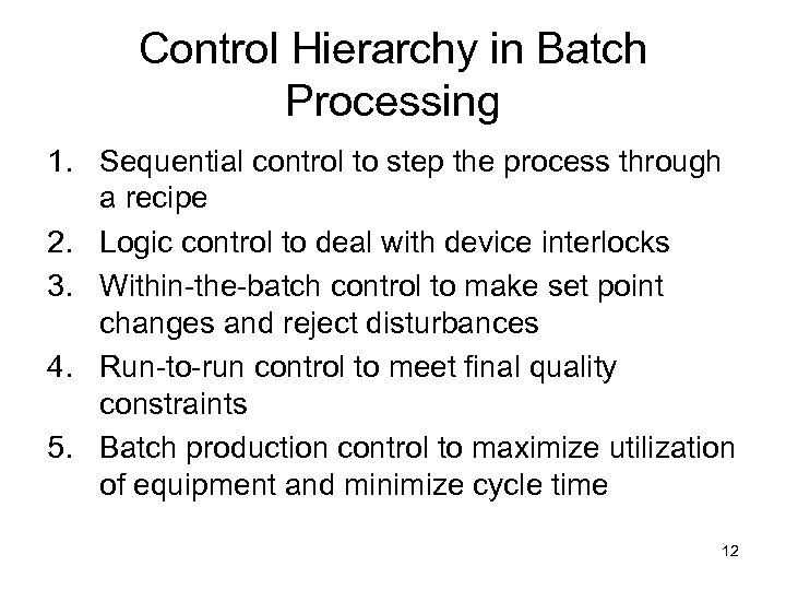 Control Hierarchy in Batch Processing 1. Sequential control to step the process through a