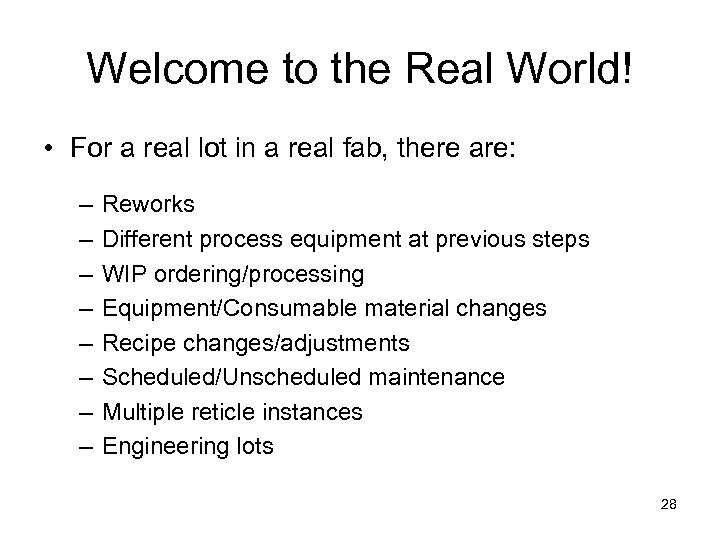 Welcome to the Real World! • For a real lot in a real fab,