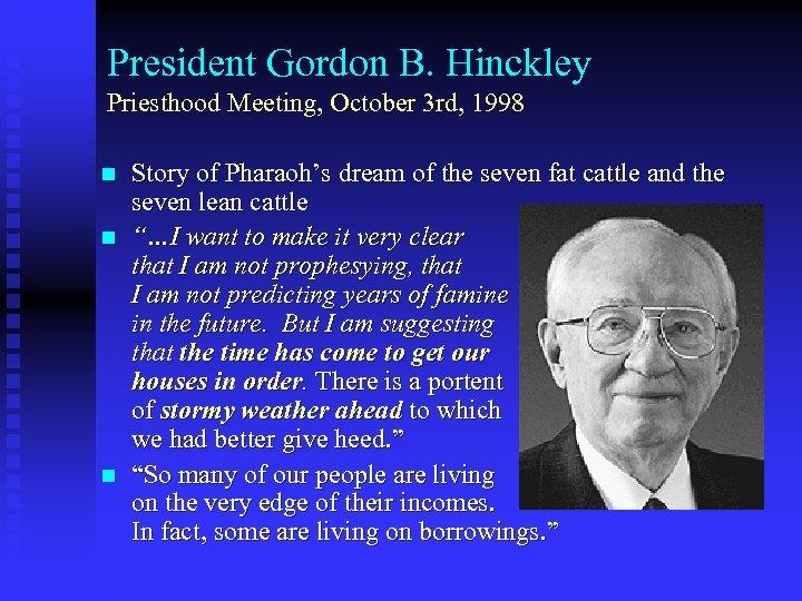 President Gordon B. Hinckley Priesthood Meeting, October 3 rd, 1998 n n n Story