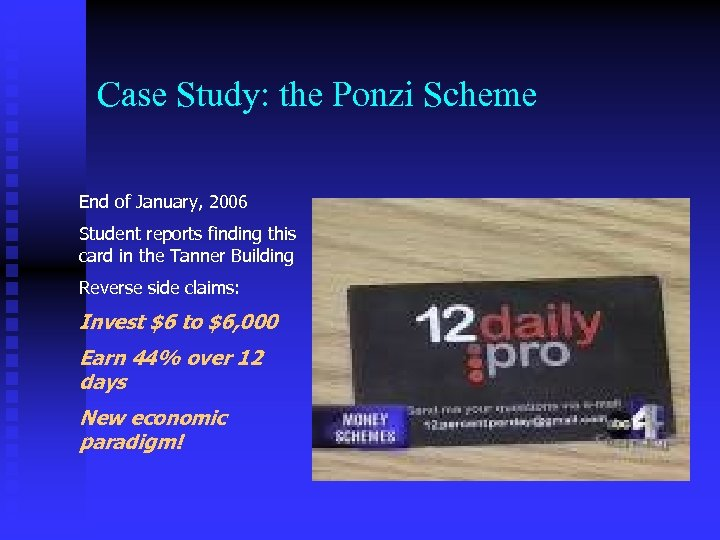 Case Study: the Ponzi Scheme End of January, 2006 Student reports finding this card