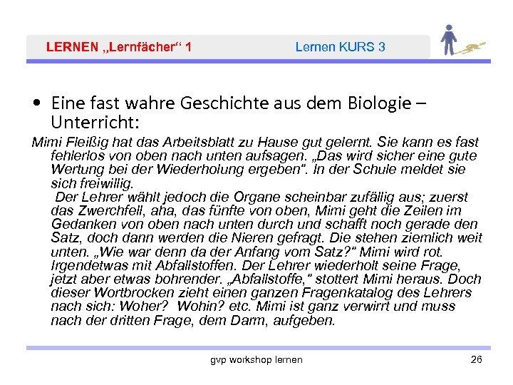 """LERNEN """"Lernfächer"""" 1 Lernen KURS 3 • Eine fast wahre Geschichte aus dem Biologie"""