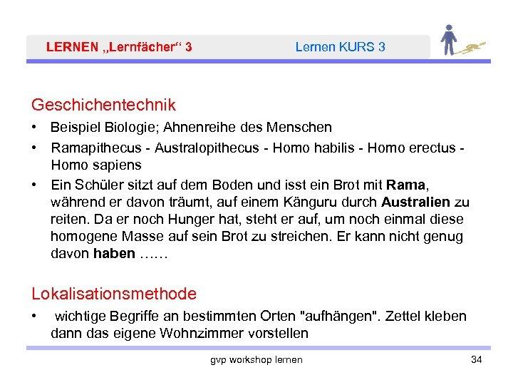 """LERNEN """"Lernfächer"""" 3 Lernen KURS 3 Geschichentechnik • Beispiel Biologie; Ahnenreihe des Menschen •"""