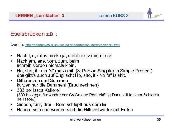 """LERNEN """"Lernfächer"""" 3 Lernen KURS 3 Eselsbrücken z. B. : Quelle: • • http:"""