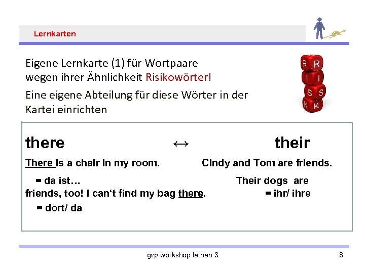Lernkarten Eigene Lernkarte (1) für Wortpaare wegen ihrer Ähnlichkeit Risikowörter! Eine eigene Abteilung für