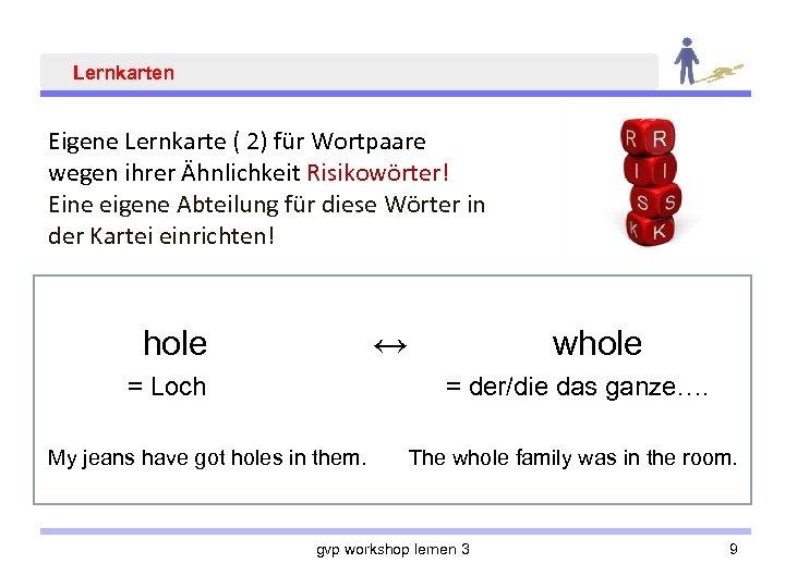 Lernkarten Eigene Lernkarte ( 2) für Wortpaare wegen ihrer Ähnlichkeit Risikowörter! Eine eigene Abteilung
