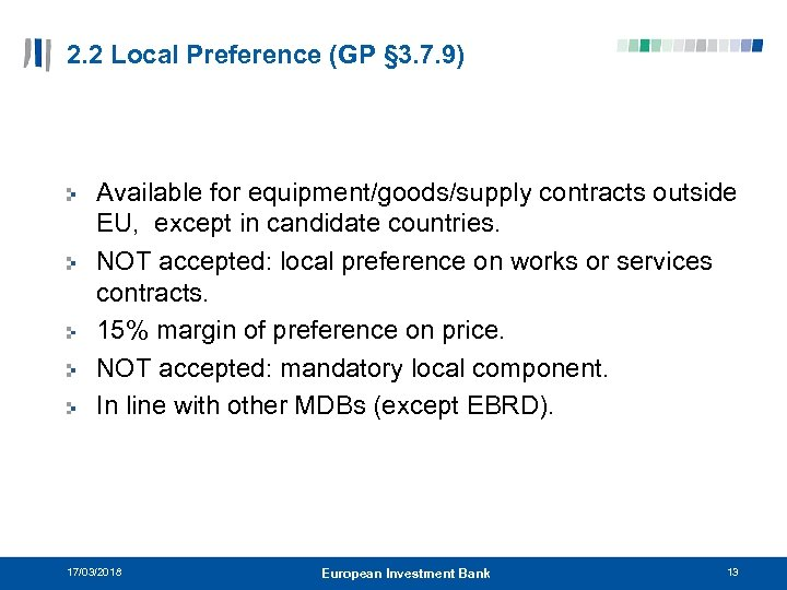 2. 2 Local Preference (GP § 3. 7. 9) Available for equipment/goods/supply contracts outside
