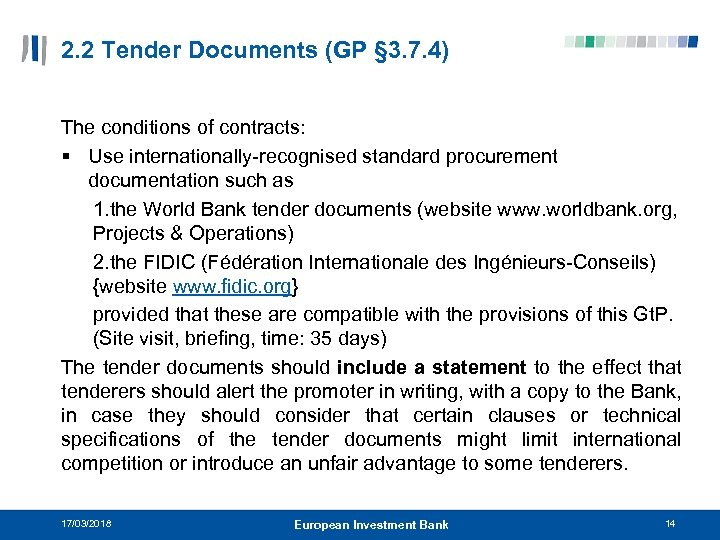 2. 2 Tender Documents (GP § 3. 7. 4) The conditions of contracts: §