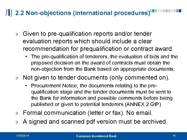 2. 2 Non-objections (international procedures) Given to pre-qualification reports and/or tender evaluation reports which