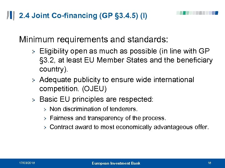 2. 4 Joint Co-financing (GP § 3. 4. 5) (I) Minimum requirements and standards: