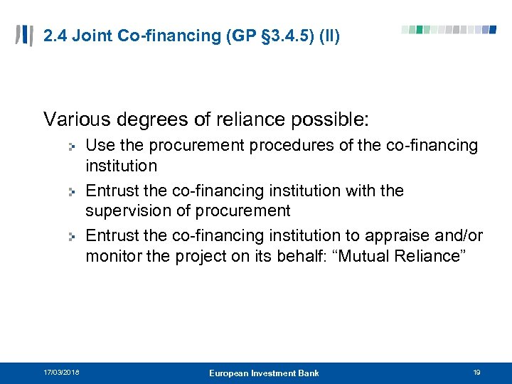 2. 4 Joint Co-financing (GP § 3. 4. 5) (II) Various degrees of reliance