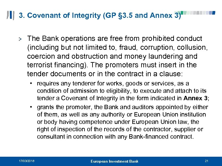 3. Covenant of Integrity (GP § 3. 5 and Annex 3) The Bank operations