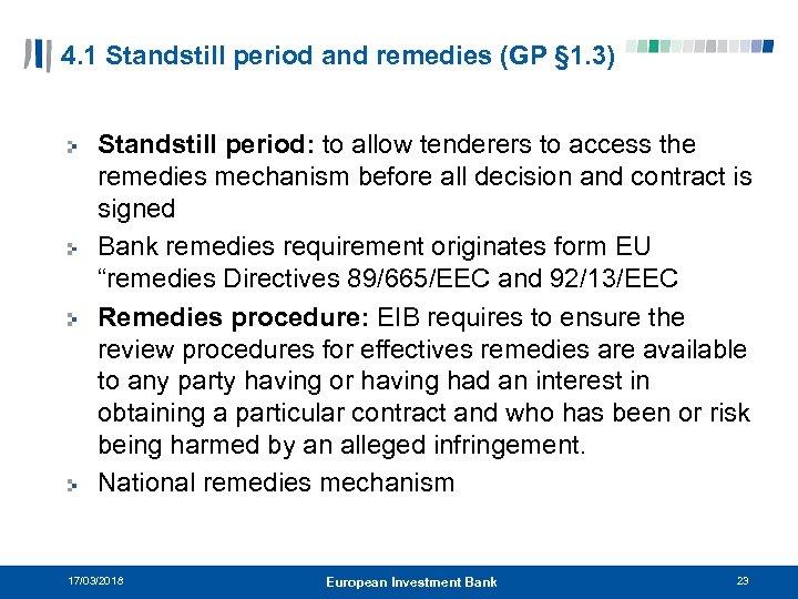 4. 1 Standstill period and remedies (GP § 1. 3) Standstill period: to allow