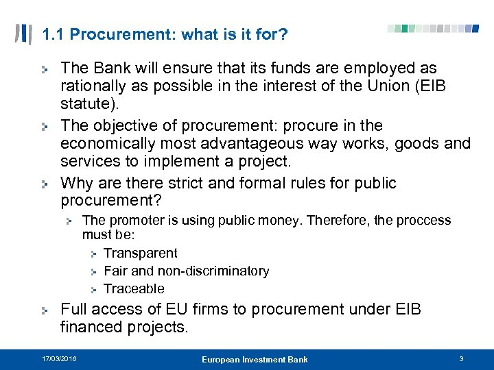 1. 1 Procurement: what is it for? The Bank will ensure that its funds