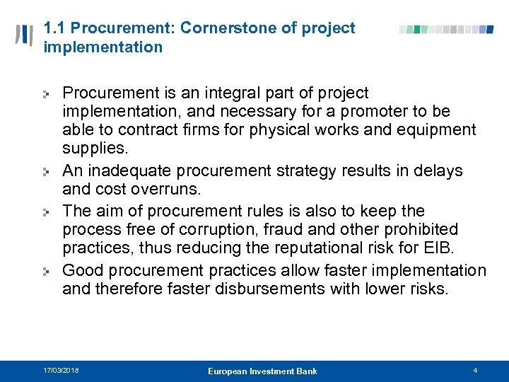 1. 1 Procurement: Cornerstone of project implementation Procurement is an integral part of project