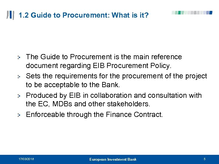 1. 2 Guide to Procurement: What is it? The Guide to Procurement is the