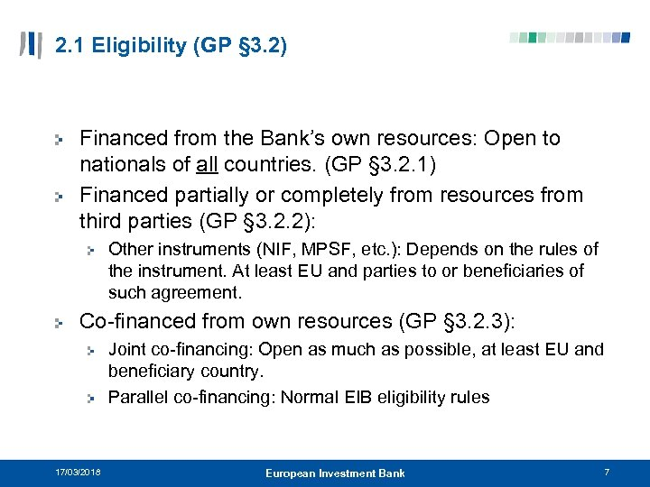 2. 1 Eligibility (GP § 3. 2) Financed from the Bank's own resources: Open