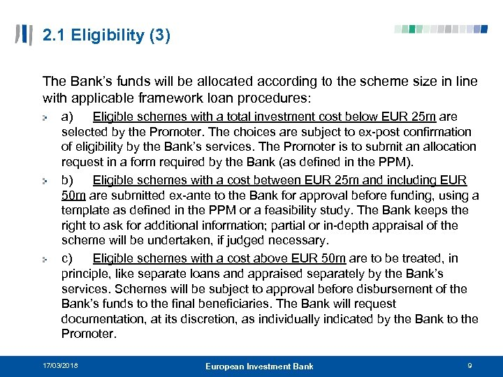 2. 1 Eligibility (3) The Bank's funds will be allocated according to the scheme