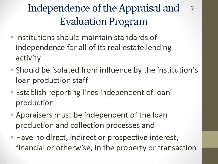 Independence of the Appraisal and Evaluation Program 3 • Institutions should maintain standards of