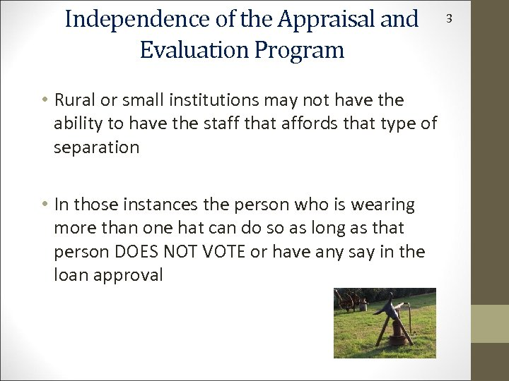 Independence of the Appraisal and Evaluation Program • Rural or small institutions may not