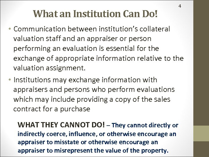 What an Institution Can Do! 4 • Communication between institution's collateral valuation staff and
