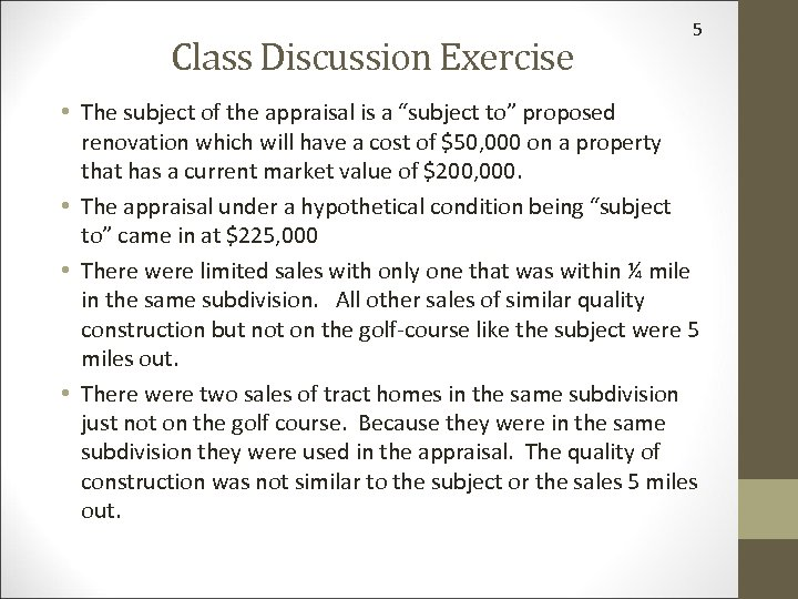 "Class Discussion Exercise 5 • The subject of the appraisal is a ""subject to"""
