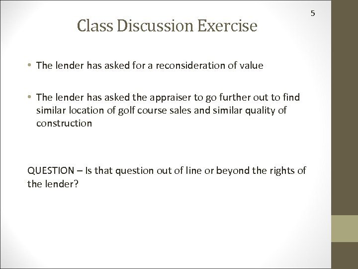 Class Discussion Exercise • The lender has asked for a reconsideration of value •