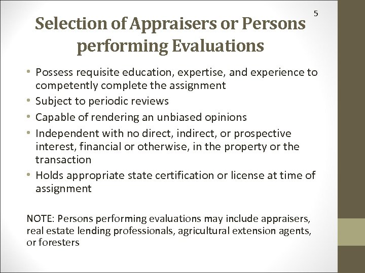 Selection of Appraisers or Persons performing Evaluations 5 • Possess requisite education, expertise, and