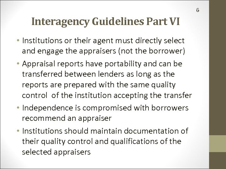 6 Interagency Guidelines Part VI • Institutions or their agent must directly select and